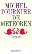 De meteoren - Michel Tournier