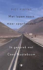 Met lopen nooit meer opgehouden. In gesprek met Cees Nooteboom - Piet Piryns