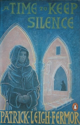 A Time to Keep Silence - Patrick Leigh Fermor