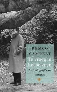 Te vroeg in het seizoen, autobiografische schetsen - Remco Campert