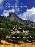 The Golden Step, A Walk through the Heart of Crete - Christopher Somerville