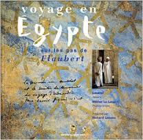 Voyage en Egypte - Gustave Flaubert
