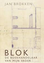 Blok, de boekhandelaar van mijn vader - Jan Brokken