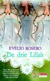 De drie Lilia's - Evelio Rosero