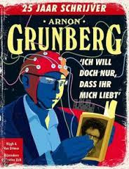 Arnon Grunberg Ich will doch nur, dass ihr mich liebt 25 jaar schrijver