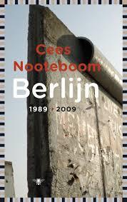Berlijn 1989-2009 - Cees Nooteboom