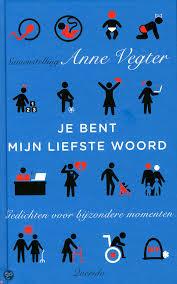 Je bent mijn liefste woord - Anne Vegter
