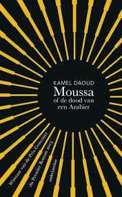 Moussa of de dood van een Arabier - Kamel Daoud
