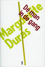 De man in de gang - Marguerite Duras