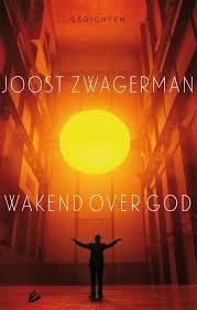 Wakend over God - Joost Zwagerman