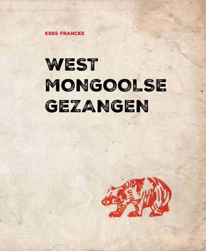 West Mongoolse Gezangen - Kees Francke