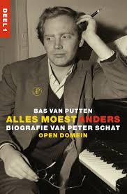 Alles moest anders biografie van Peter Schat - Bas van Putten
