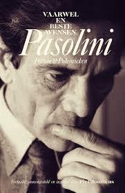 Vaarwel en beste wensen Pasolini Poëzie en polemieken